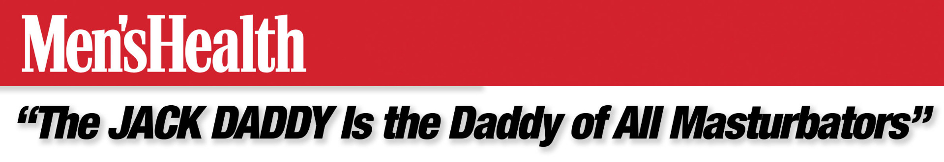 Men's Health Jack Daddy Quote